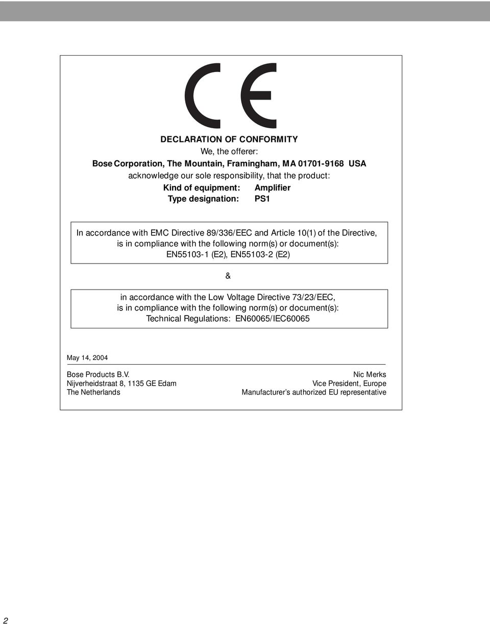 document(s): EN55103-1 (E2), EN55103-2 (E2) & in accordance with the Low Voltage Directive 73/23/EEC, is in compliance with the following norm(s) or document(s): Technical
