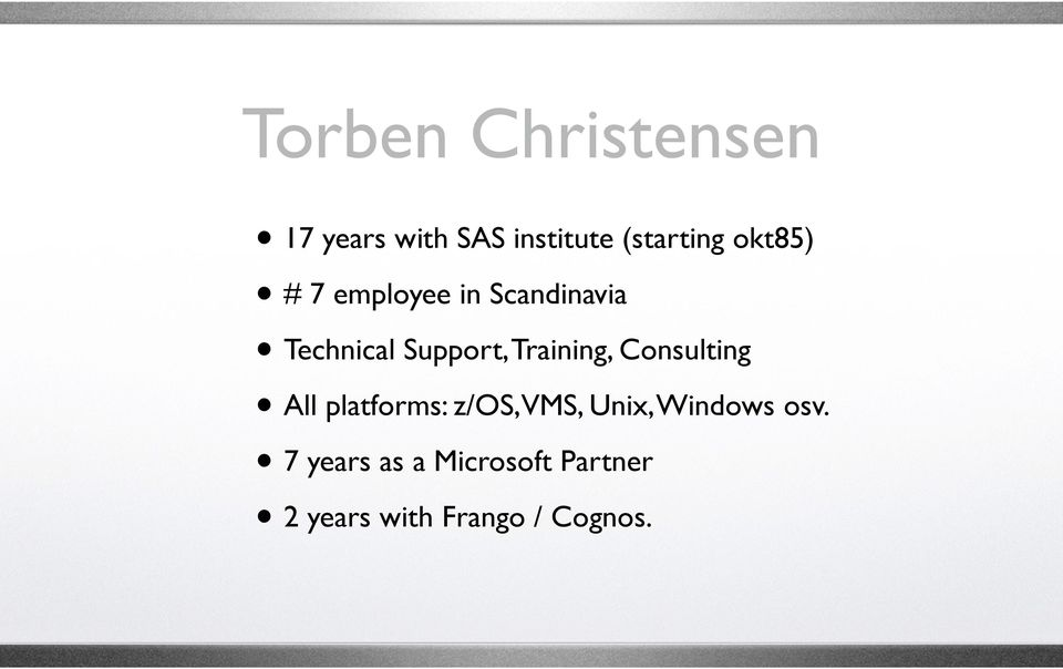 Training, Consulting All platforms: z/os, VMS, Unix,