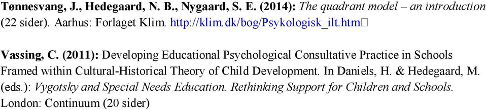 (2011): Developing Educational Psychological Consultative Practice in Schools Framed within Cultural-Historical