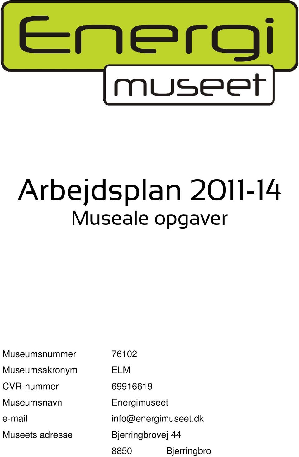 Museumsnavn Energimuseet e-mail info@energimuseet.