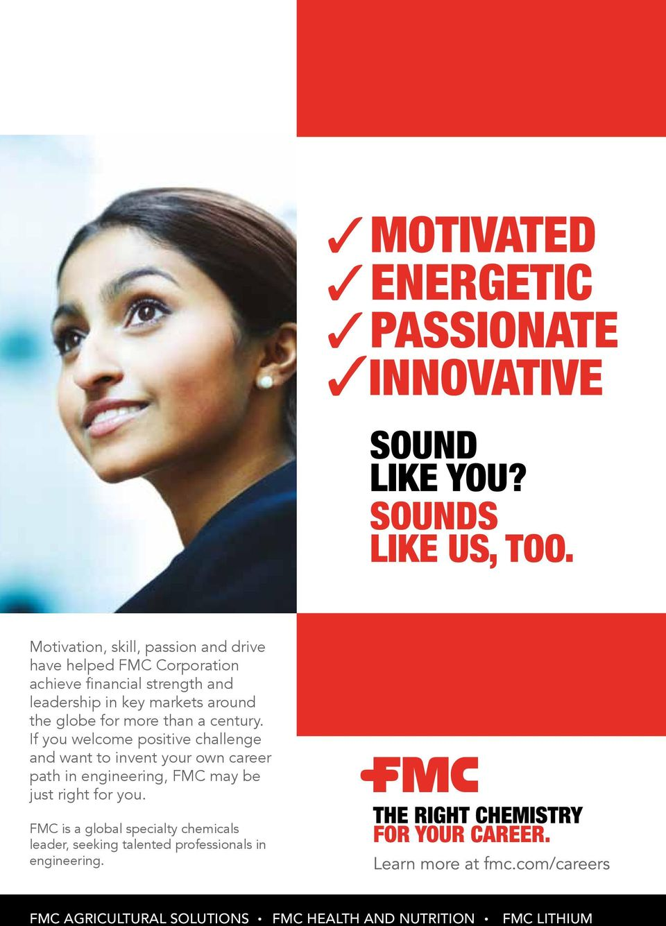 If you welcome positive challenge and want to invent your own career path in engineering, FMC may be just