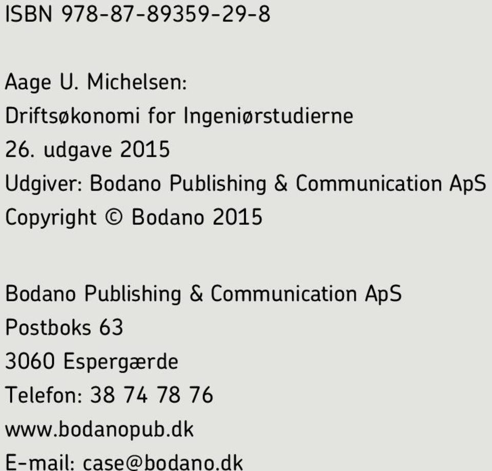 udgave 2015 Udgiver: Bodano Publishing & Communication ApS Copyright Bodano