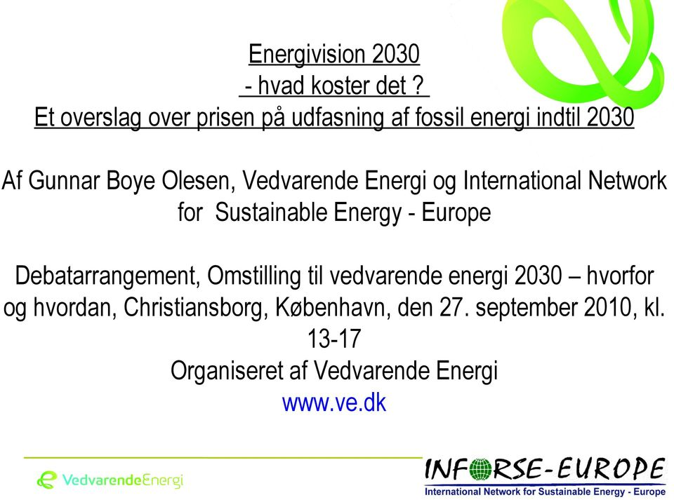 Vedvarende Energi og International Network for Sustainable Energy - Europe Debatarrangement,