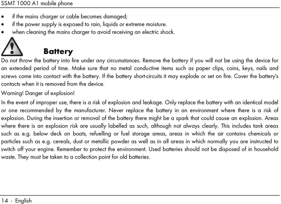 Remove the battery if you will not be using the device for an extended period of time.
