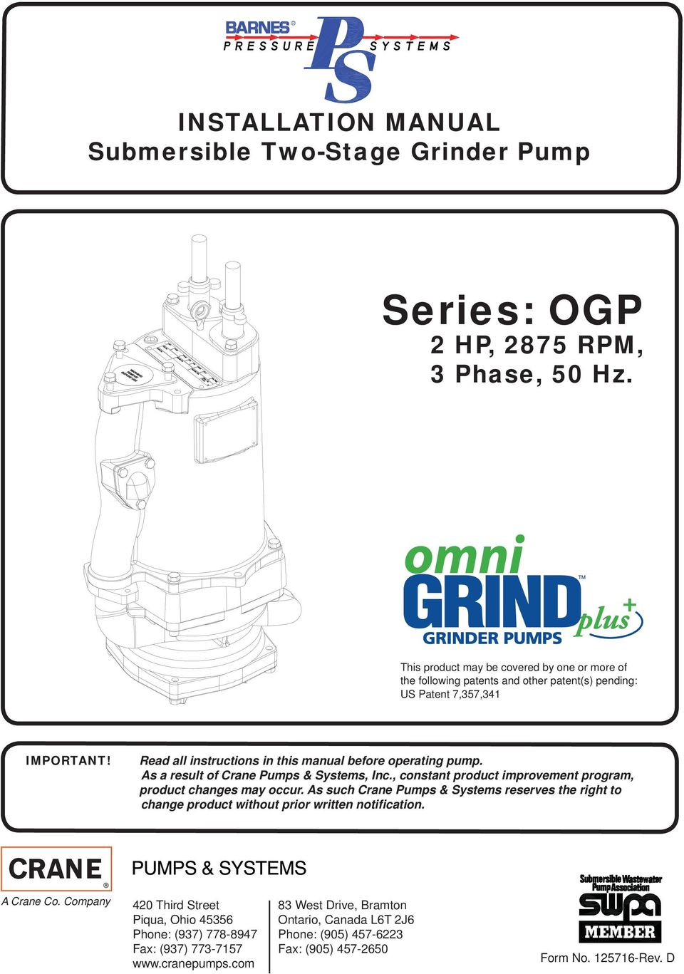 Read all instructions in this manual before operating pump. As a result of Crane Pumps & Systems, Inc., constant product improvement program, product changes may occur.