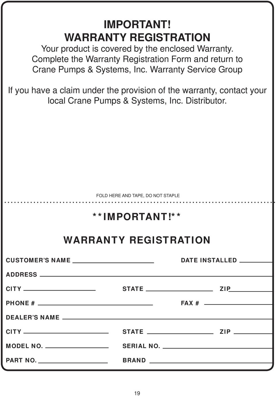 Warranty Service Group If you have a claim under the provision of the warranty, contact your local Crane Pumps & Systems, Inc.