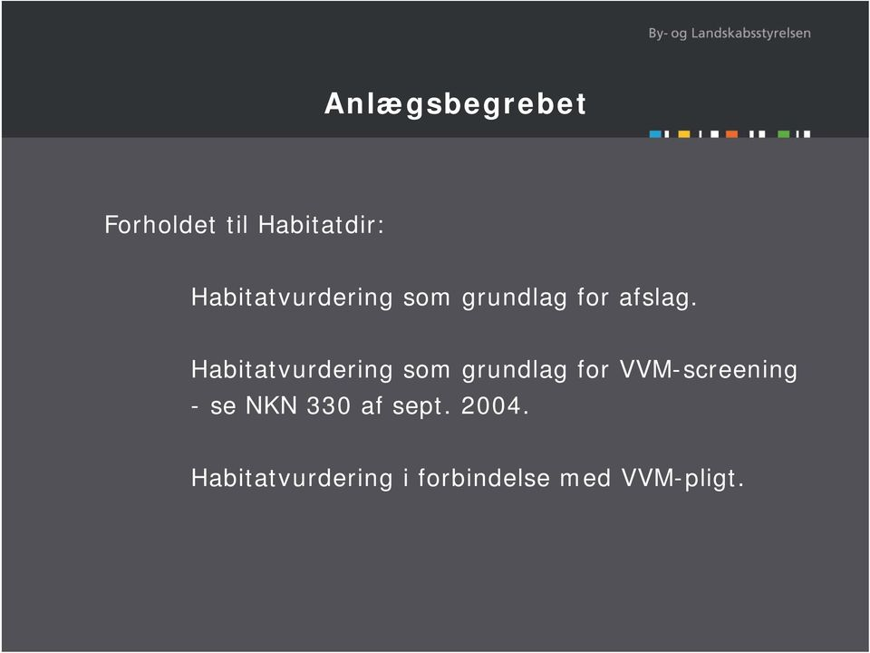 Habitatvurdering som grundlag for VVM-screening -