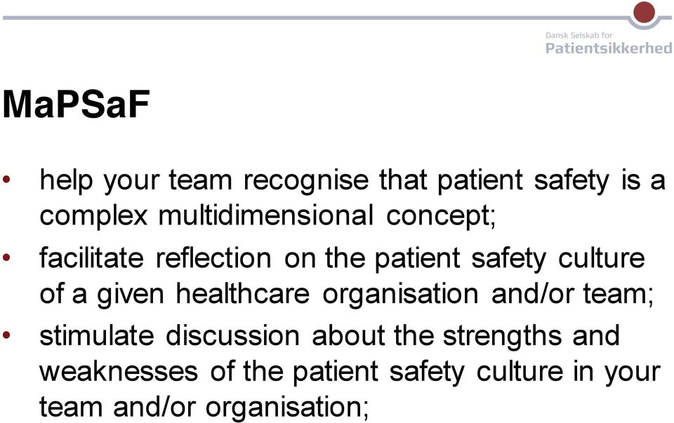 of a given healthcare organisation and/or team; stimulate discussion about