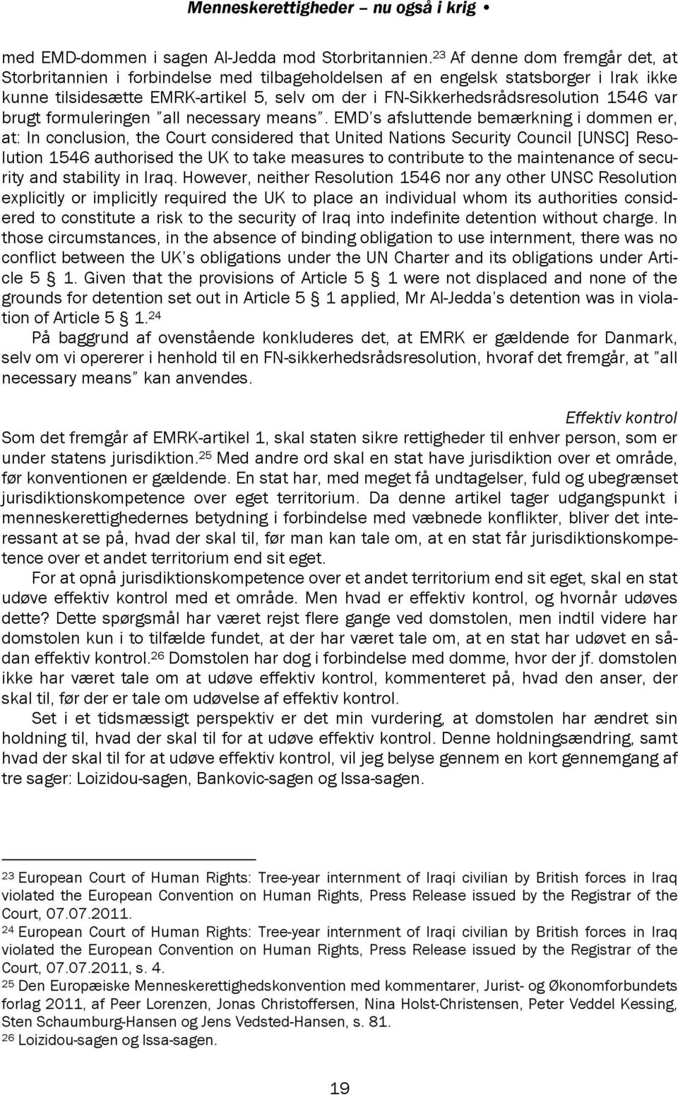 1546 var brugt formuleringen all necessary means.