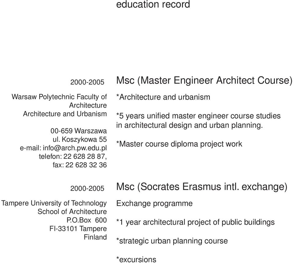 architectural design and urban planning. *Master course diploma project work Msc (Socrates Erasmus intl.