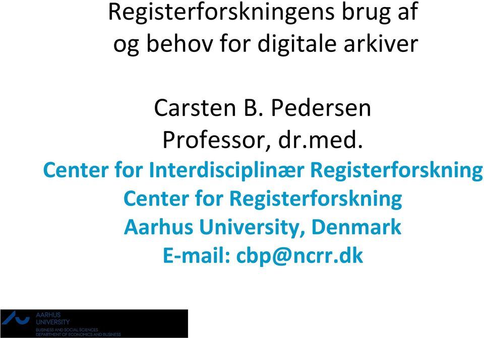 Center for Interdisciplinær Registerforskning Center