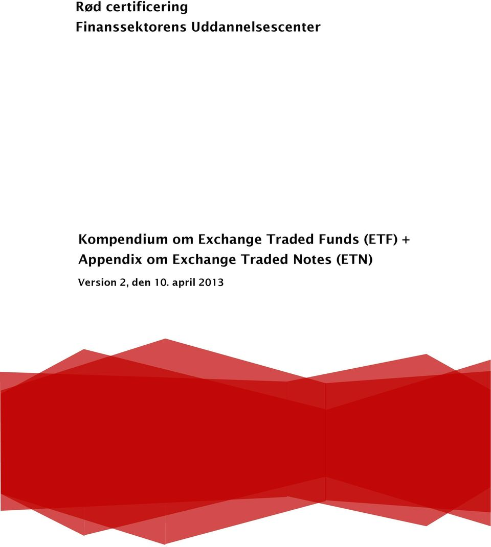 Exchange Traded Funds (ETF) +