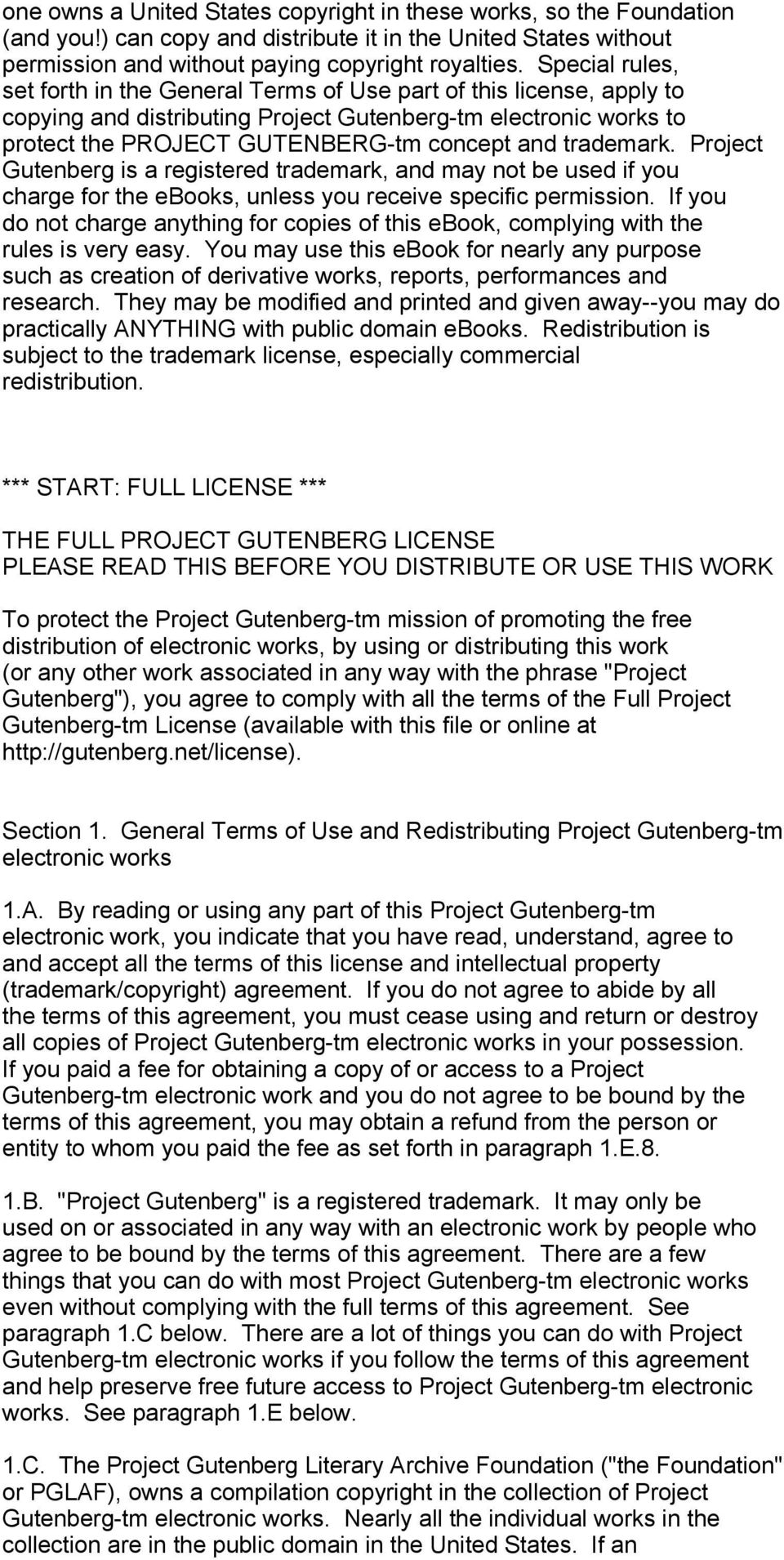 trademark. Project Gutenberg is a registered trademark, and may not be used if you charge for the ebooks, unless you receive specific permission.