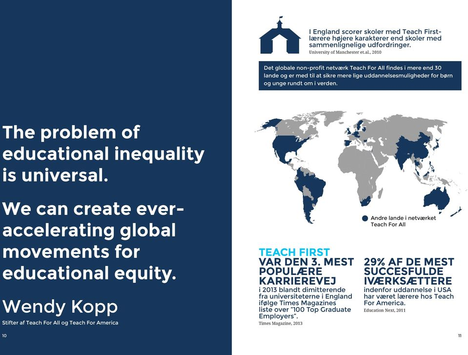 The problem of educational inequality is universal. We can create everaccelerating global movements for educational equity.
