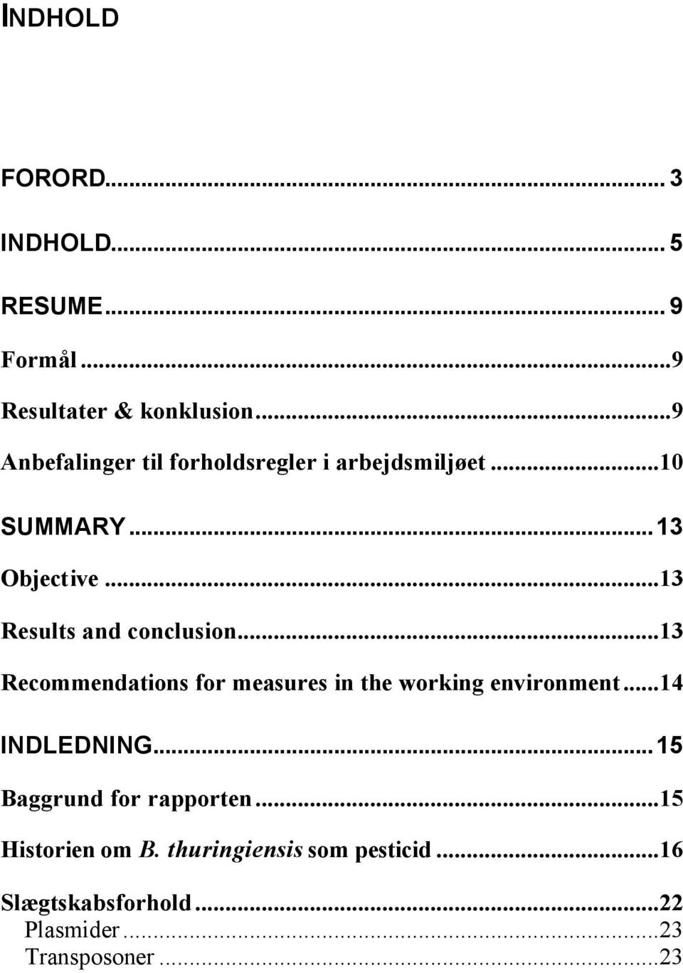 ..13 Results and conclusion...13 Recommendations for measures in the working environment.