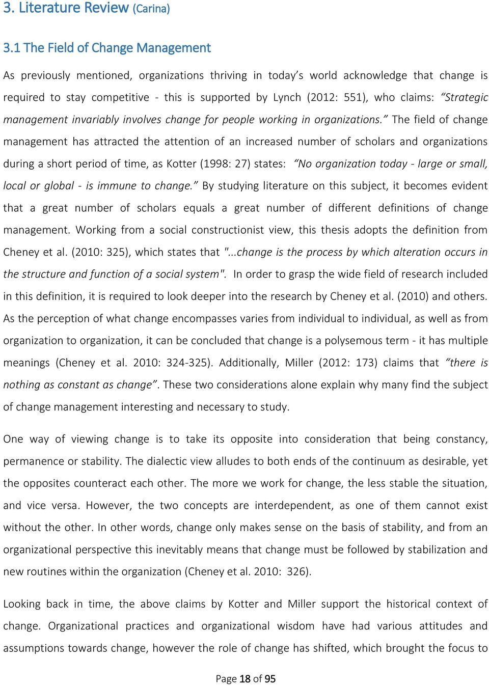 claims: Strategic management invariably involves change for people working in organizations.