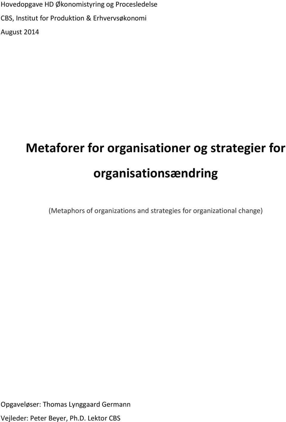 organisationsændring (Metaphors of organizations and strategies for