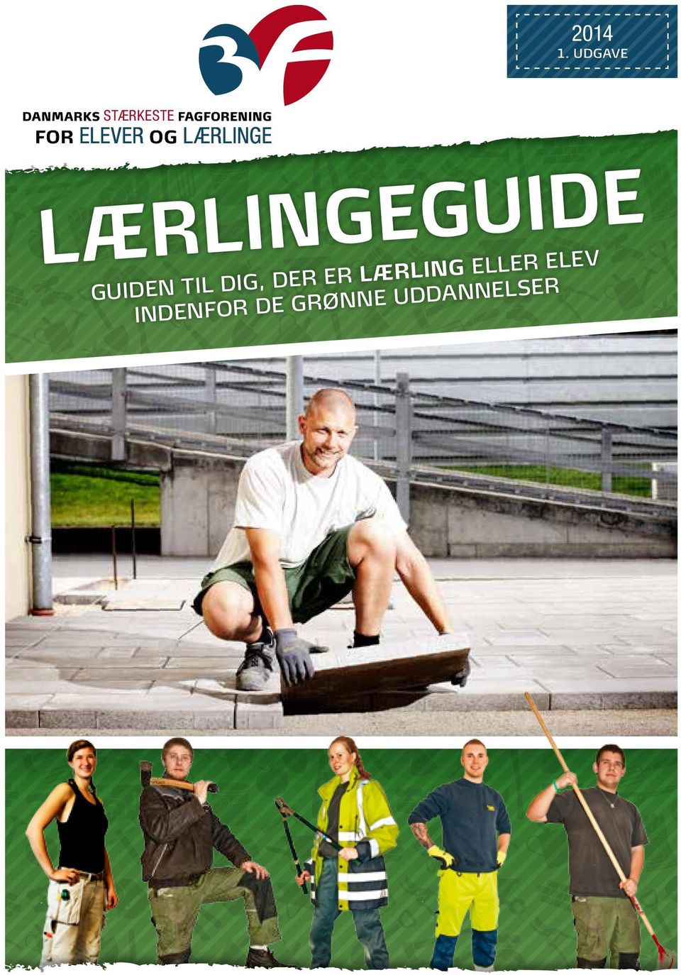 FOR ELEVER OG LÆRLINGE LÆRLINGEGUIDE