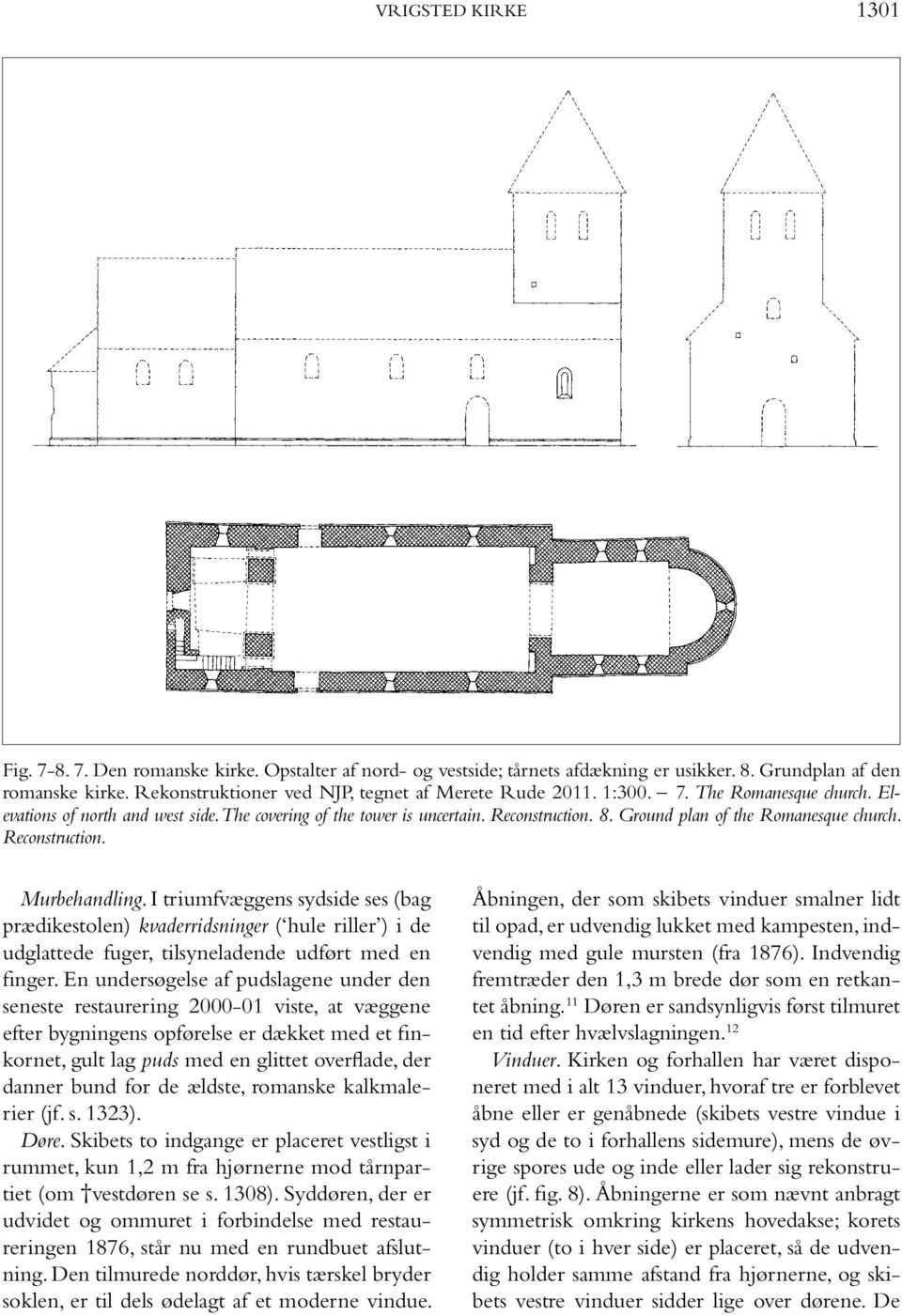 Ground plan of the Romanesque church. Reconstruction. Murbehandling.