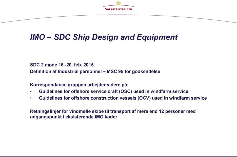 Guidelines for offshore service craft (OSC) used in windfarm service Guidelines for offshore construction
