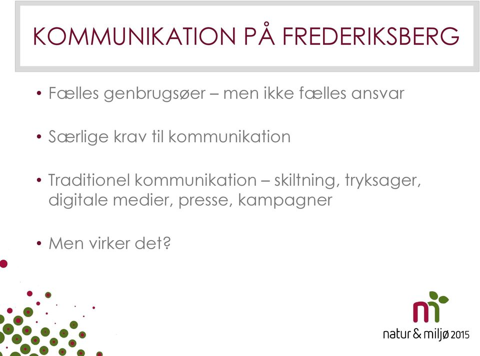 kommunikation Traditionel kommunikation skiltning,