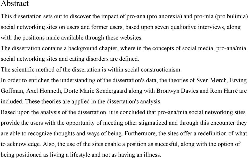 The dissertation contains a background chapter, where in the concepts of social media, pro-ana/mia social networking sites and eating disorders are defined.