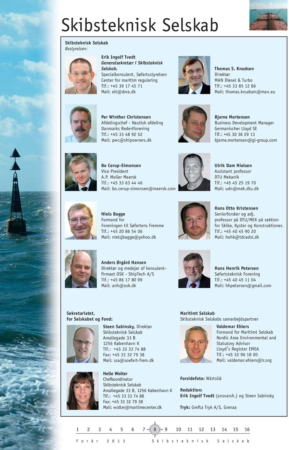 eu Per Winther Christensen Afdelingschef - Nautisk afdeling Danmarks Rederiforening Tlf.: +45 33 48 92 52 Mail: pwc@shipowners.