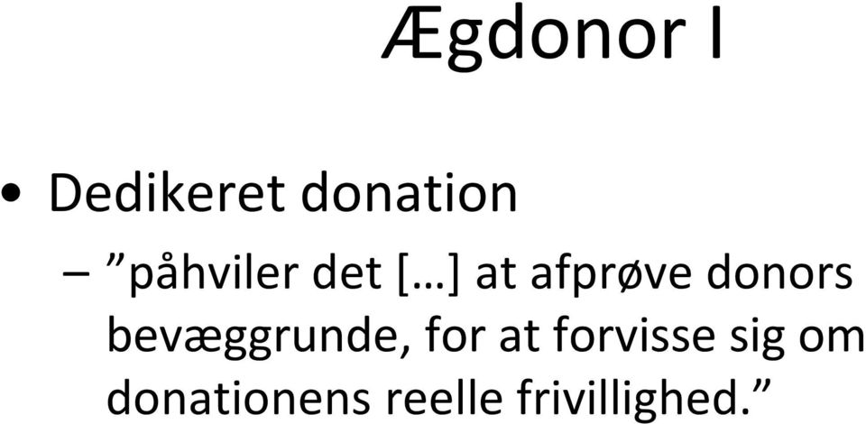 donors bevæggrunde, for at