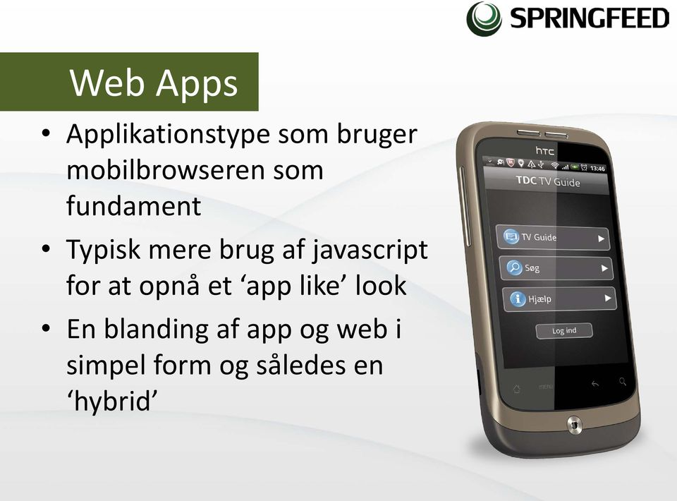 af javascript for at opnå et app like look En