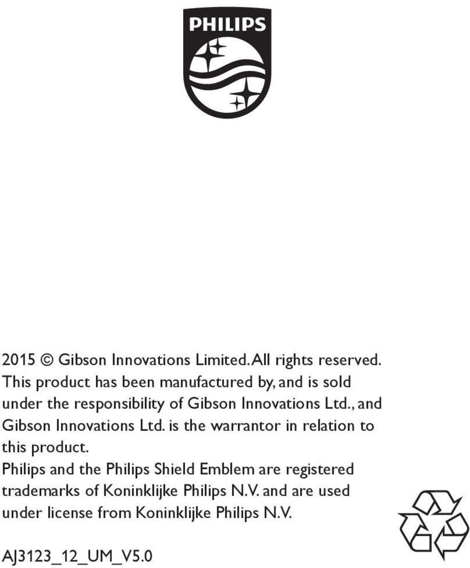 Ltd., and Gibson Innovations Ltd. is the warrantor in relation to this product.