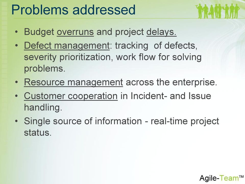 for solving problems. Resource management across the enterprise.