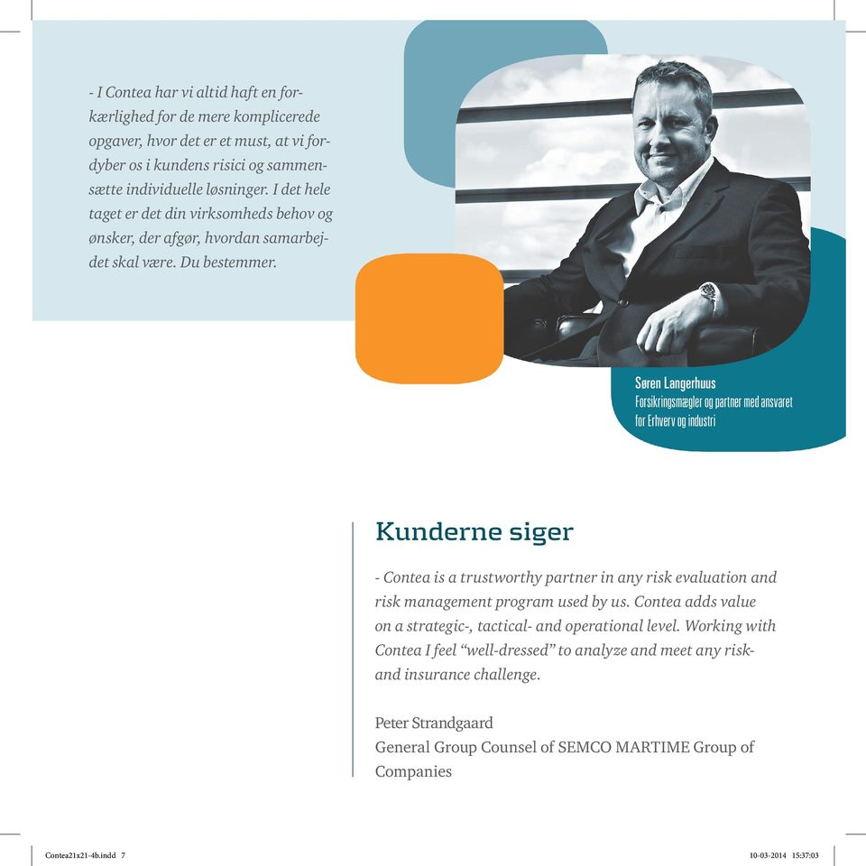 Søren Langerhuus Forsikringsmægler og partner med ansvaret for Erhverv og industri Kunderne siger - Contea is a trustworthy partner in any risk evaluation and risk management program used