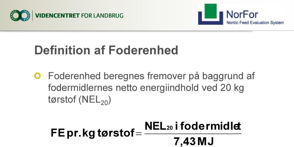 fodermidlernes netto energiindhold ved 20