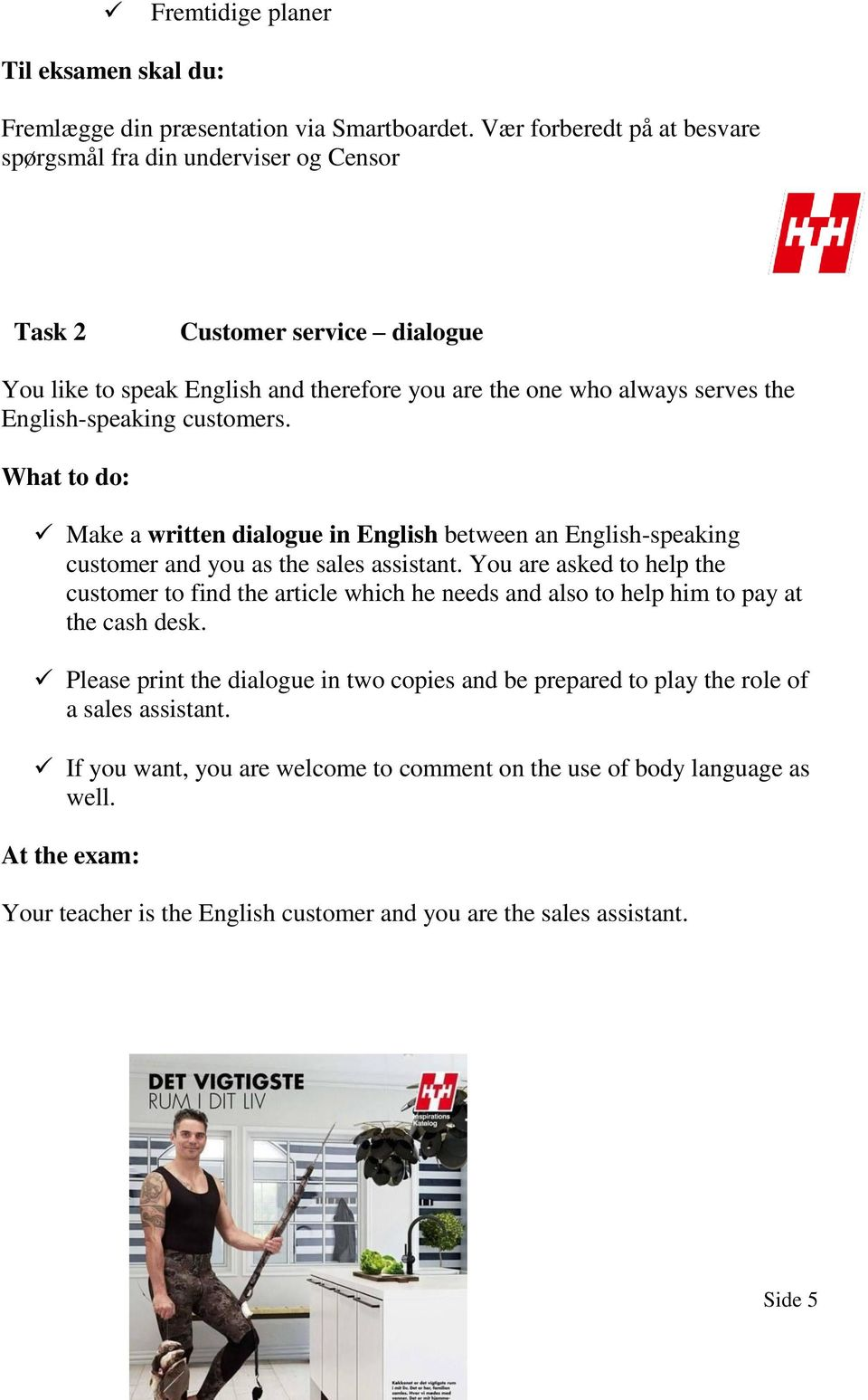 customers. What to do: Make a written dialogue in English between an English-speaking customer and you as the sales assistant.