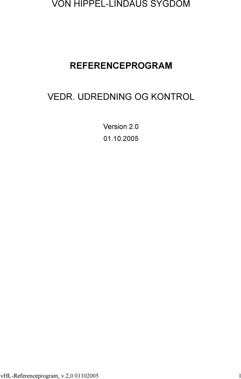 UDREDNING OG KONTROL Version 2.