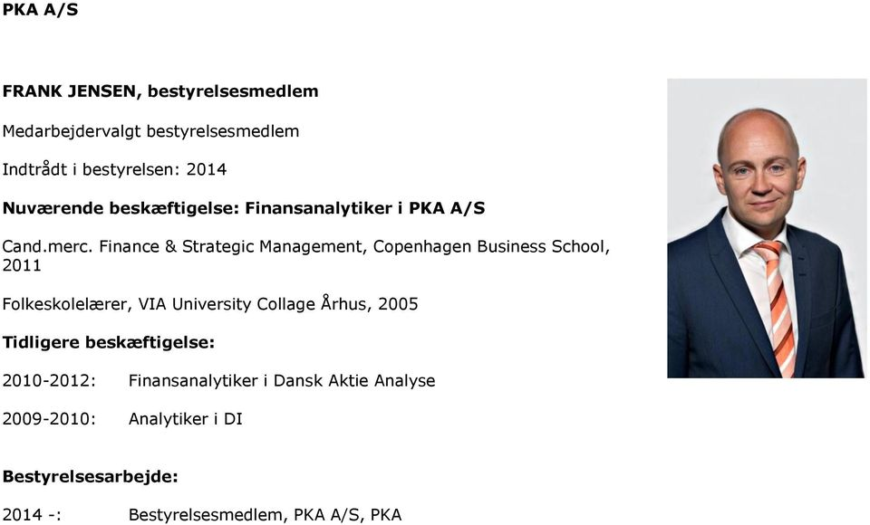 Finance & Strategic Management, Copenhagen Business School, 2011 Folkeskolelærer, VIA University