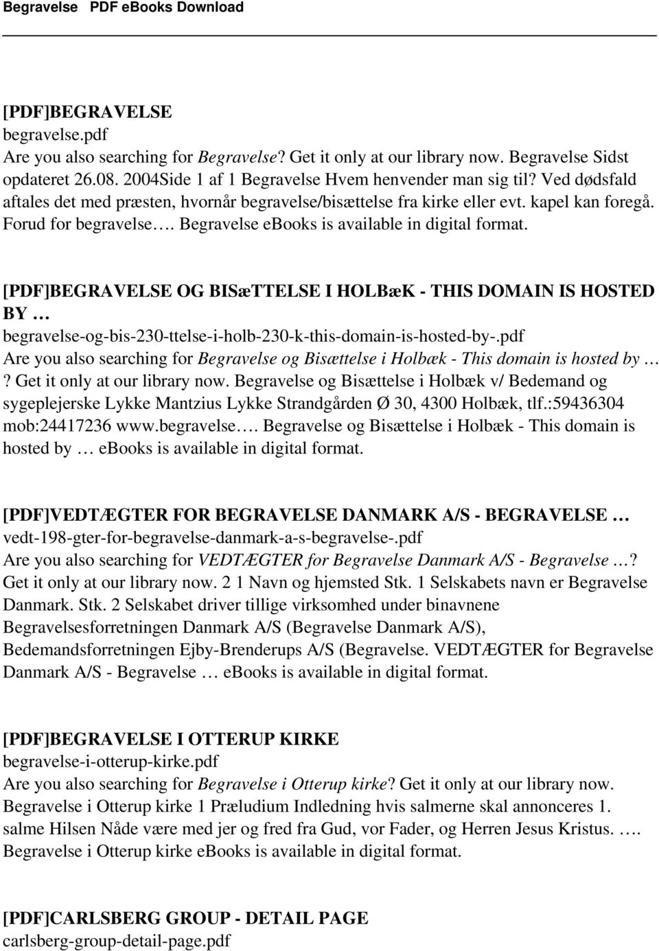 Begravelse ebooks is available in [PDF]BEGRAVELSE OG BISæTTELSE I HOLBæK - THIS DOMAIN IS HOSTED BY begravelse-og-bis-230-ttelse-i-holb-230-k-this-domain-is-hosted-by-.
