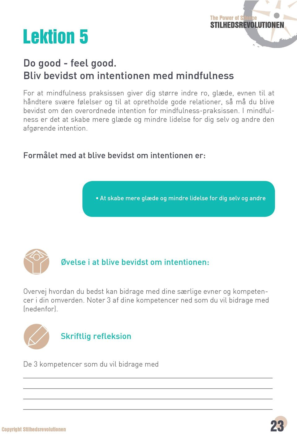 bevidst om den overordnede intention for mindfulness-praksissen.