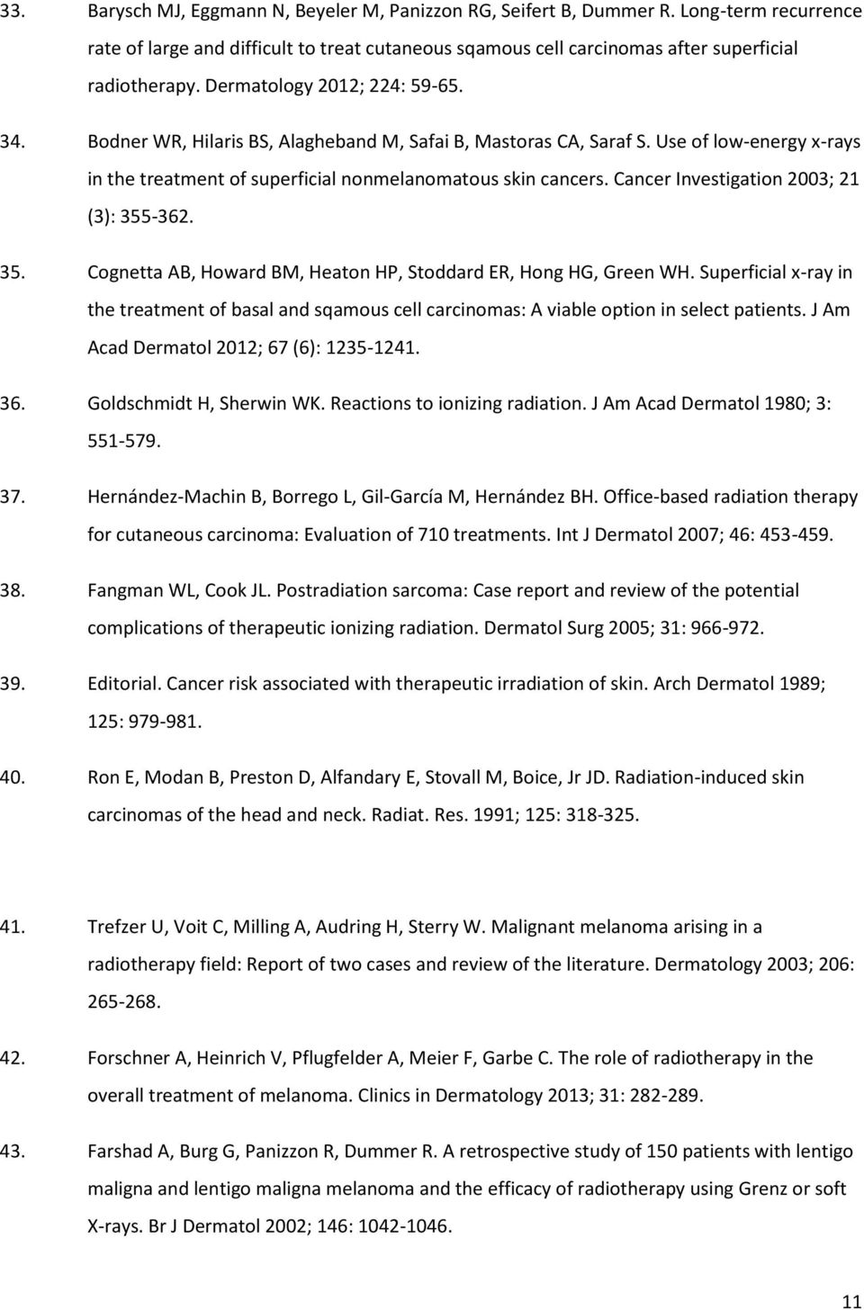 Cancer Investigation 2003; 21 (3): 355-362. 35. Cognetta AB, Howard BM, Heaton HP, Stoddard ER, Hong HG, Green WH.