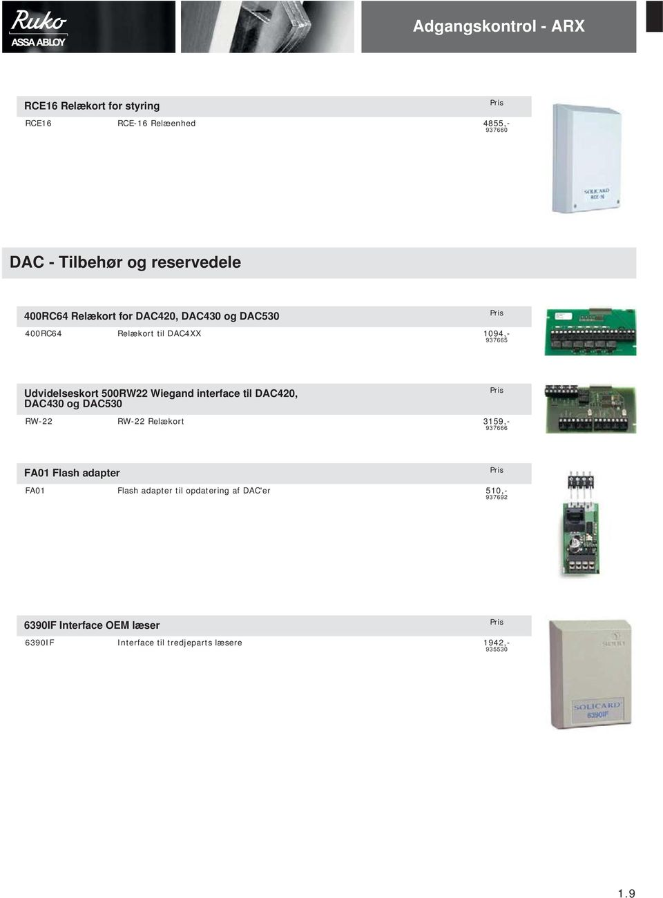 Wiegand interface til DAC420, DAC430 og DAC530 RW-22 RW-22 Relækort 3159,- 937666 FA01 Flash adapter FA01 Flash