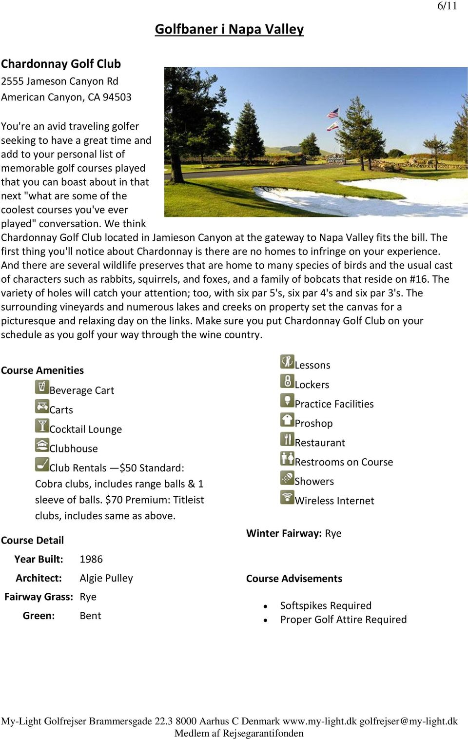 We think Chardonnay Golf Club located in Jamieson Canyon at the gateway to Napa Valley fits the bill.