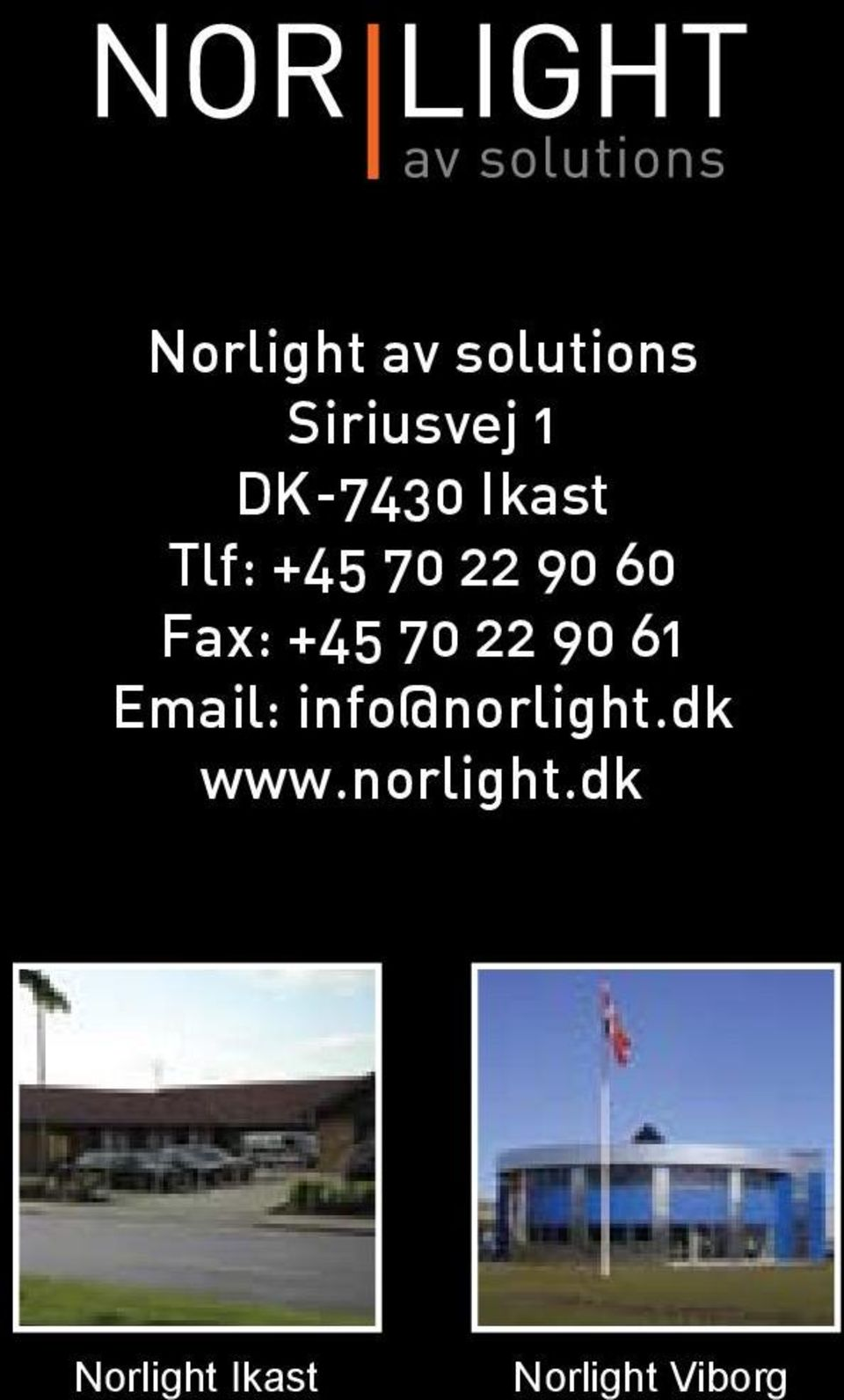+45 70 22 90 61 Email: info@norlight.