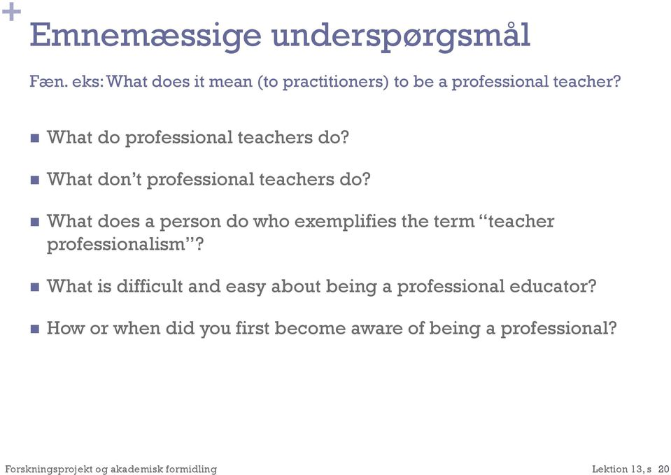 What does a person do who exemplifies the term teacher professionalism?