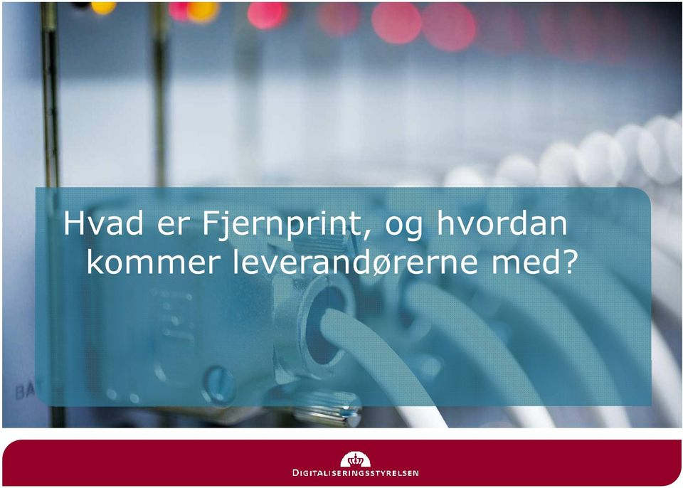 Digital post, NemSMS & Fjernprint samt strategien