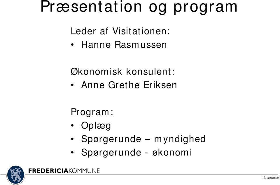 konsulent: Anne Grethe Eriksen Program: