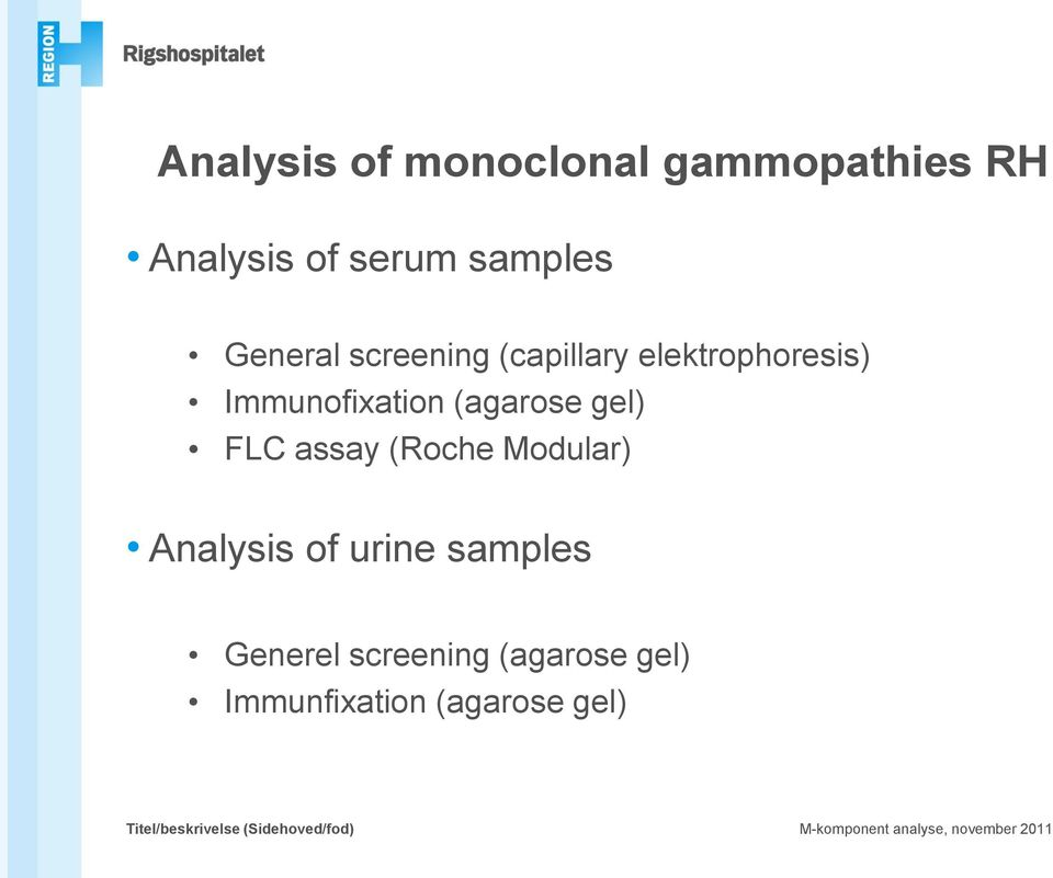 (Roche Modular) Analysis of urine samples Generel screening (agarose gel)
