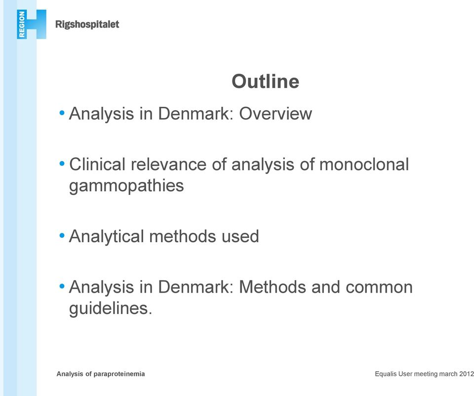 Analytical methods used Analysis in Denmark: