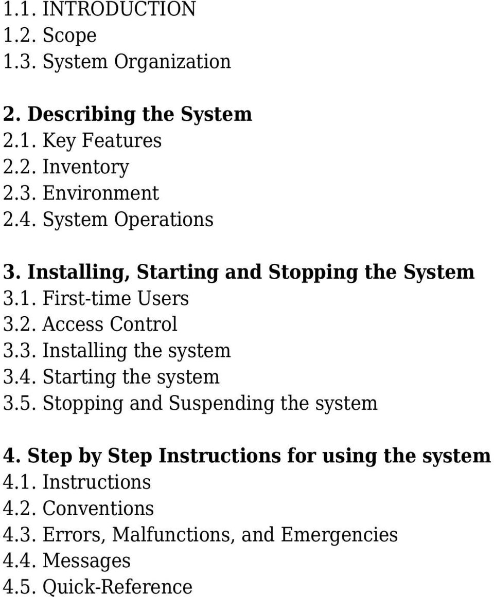 4. Starting the system 3.5. Stopping and Suspending the system 4. Step by Step Instructions for using the system 4.1.
