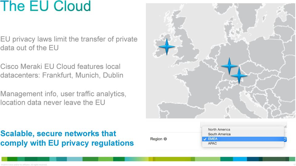 traffic analytics, location data never leave the EU Scalable, secure networks that