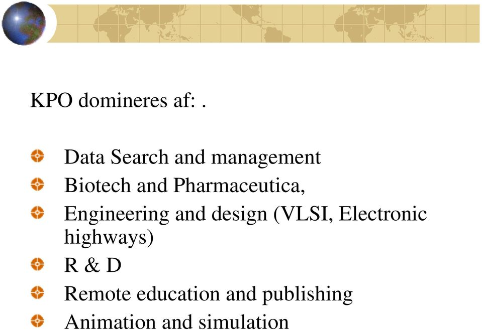 Pharmaceutica, Engineering and design (VLSI,